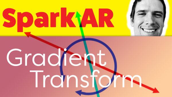 Spark AR Gradient Transform